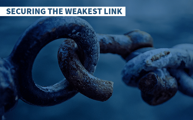 Securing the Weakest Link