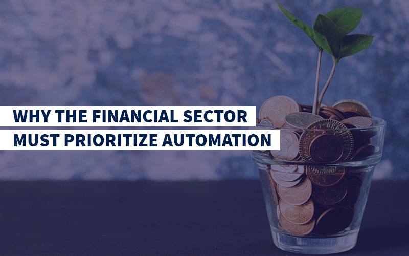 Why the Financial Sector Must Prioritise Automation