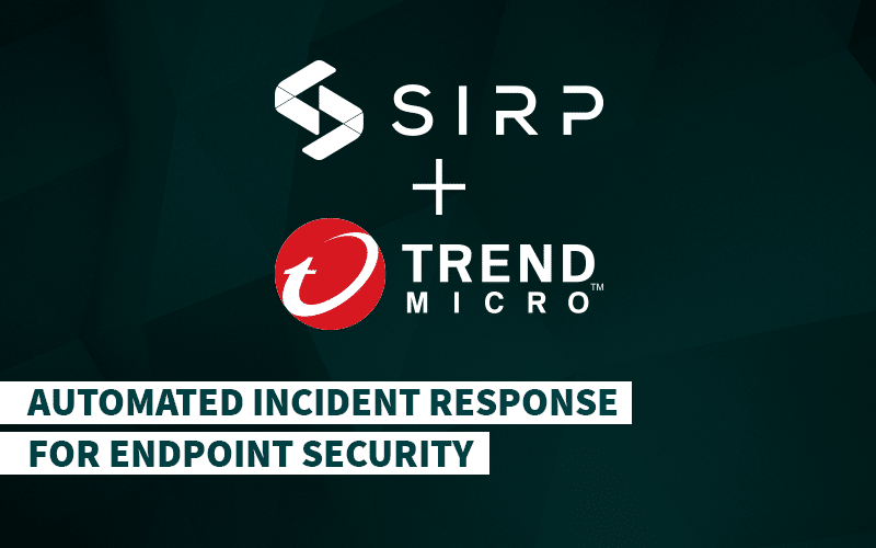 Trend Micro and SIRP - Automated Incident Response for Endpoint Security