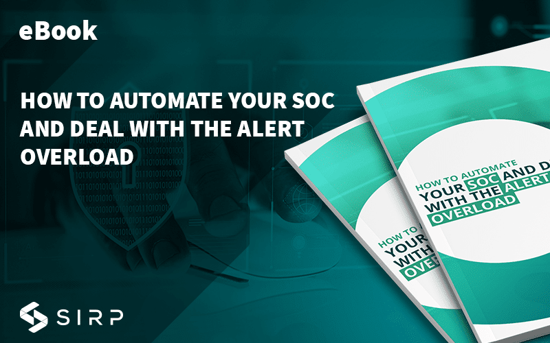 eBook: How to Automate Your SOC and Deal with the Alert Overload