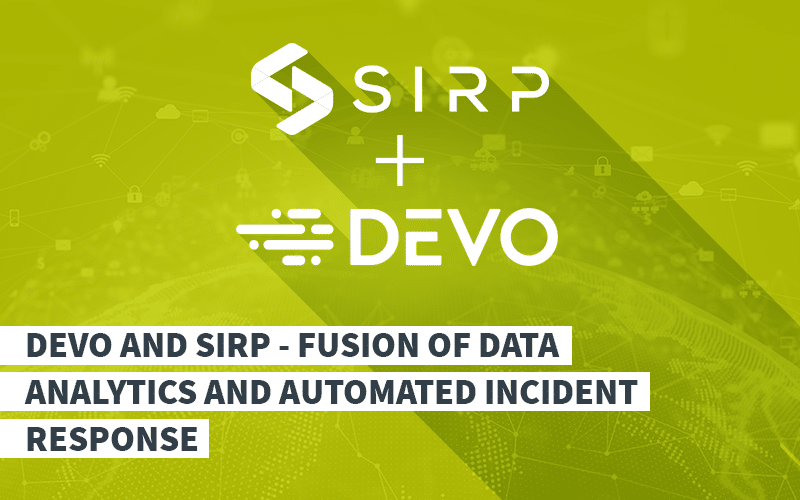 Devo and SIRP - Fusion of Data Analytics and Automated Incident Response